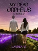 Cover of My dead Orpheus