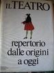 Cover of Il Teatro - repertorio dalle origini ad oggi