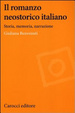 Cover of Il romanzo neostorico italiano. Storia, memoria, narrazione