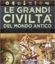 Cover of Le grandi civiltà del mondo antico
