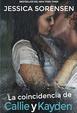 Cover of La coincidencia de Callie y Kayden