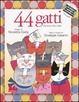 Cover of Quarantaquattro gatti