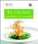 Cover of In cucina. I prodotti e le tecniche