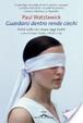 Cover of Guardarsi dentro rende ciechi