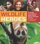 Cover of Wildlife Heroes