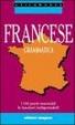 Cover of Francese. Grammatica. I 100 punti essenziali. Le funzioni indispensabili. Per le Scuole
