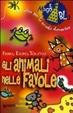 Cover of Gli animali nelle favole. Per la Scuola elementare