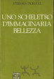Cover of Uno scheletro d'immaginaria bellezza