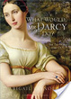Cover of What Would Mr. Darcy Do?