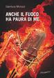 Cover of Anche il fuoco ha paura di me