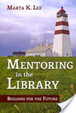 Cover of Mentoring in the library