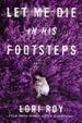 Cover of Let Me Die in His Footsteps