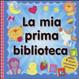 Cover of La mia prima biblioteca