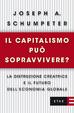 Cover of Il capitalismo può sopravvivere? La distruzione creatrice e il futuro dell'economia globale