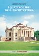 Cover of I quattro libri dell'architettura