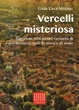 Cover of Vercelli misteriosa
