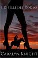 Cover of I ribelli del rodeo