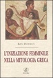 Cover of L' iniziazione femminile nella mitologia greca