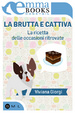 Cover of La brutta e cattiva