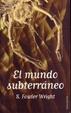 Cover of El mundo subterráneo