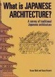 Cover of 英文版 日本建築ガイド - What is Japanese Architecture?