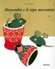 Cover of Alessandro e il topo meccanico