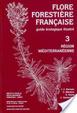 Cover of Flore forestière française: Région méditerranéenne