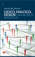Cover of Gioco, dialogo, design