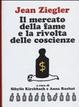 Cover of Il mercato della fame e la rivolta delle coscienze