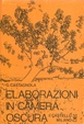 Cover of Elaborazioni in camera oscura