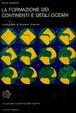 Cover of La formazione dei continenti e degli oceani