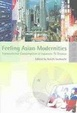 Cover of Feeling Asian Modernities: Transnational Consumption of Japanese TV Dramas