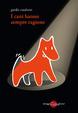 Cover of I cani hanno sempre ragione