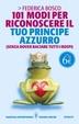 Cover of 101 modi per riconoscere il tuo principe azzurro (senza dover baciare tutti i rospi)