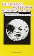 Cover of Le cinéma, naissance d'un art