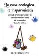 Cover of La casa ecologica (e risparmiosa). Consigli pratici per pulire la casa in maniera sana ed economica