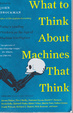 Cover of What to Think About Machines That Think