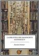 Cover of La biblioteca dei manoscritti sconosciuti