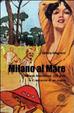 Cover of Milano al mare Milano Marittima. 100 anni e il racconto di un sogno
