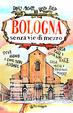 Cover of Bologna senza vie di mezzo