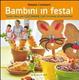 Cover of Bambini in festa! Tante idee per cucinare tutti insieme divertendosi