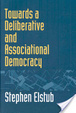Cover of Towards a deliberative and associational democracy