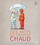 Cover of Des mots qui tiennent chaud