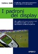 Cover of I padroni del display