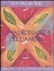 Cover of La padronanza dell'amore. Guida pratica all'arte dei rapporti personali. Un libro di saggezza tolteca