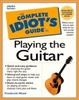 Cover of The Complete Idiot's Guide to Playing the Guitar