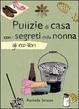 Cover of Pulizie di casa con i segreti della nonna