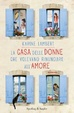 Cover of La casa delle donne che volevano rinunciare all'amore