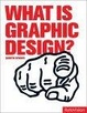 Cover of What Is Graphic Design?