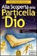 Cover of Alla scoperta della particella di Dio
